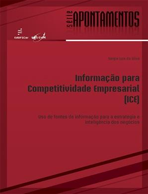 Informação para Competitividade Empresarial (ICE): uso de fontes de informação para a estratégia e inteligência dos negócios