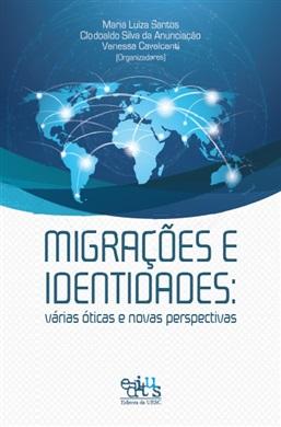Migrações e identidades: várias óticas e novas perspectivas