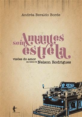 Amantes sem estrela: visões do amor em textos de Nelson Rodrigues