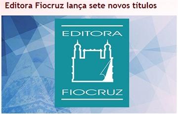 Editora Fiocruz realiza lançamento coletivo no dia 21/07