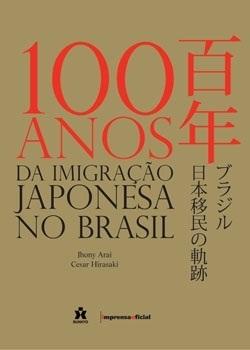100 Anos da Imigração Japonesa no Brasil