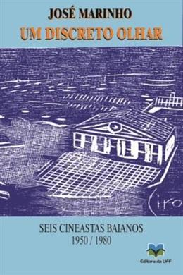 Discreto olhar - Seis cineastas baianos - 1950/1980, Um