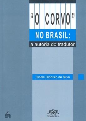 """""""O corvo"""" no Brasil: a autoria do tradutor (Coleção Hórus)"""