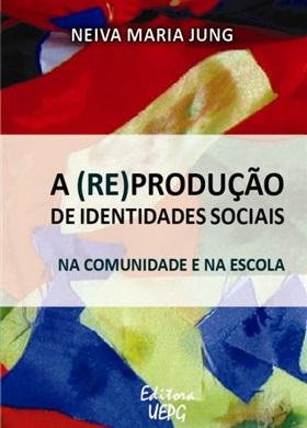 A (RE)PRODUÇÃO DE IDENTIDADES SOCIAIS: na comunidade e na escola