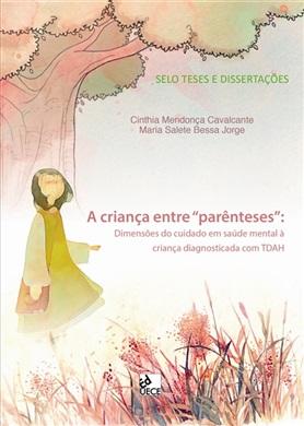 """A criança entre """"parênteses"""": dimensões do cuidado em saúde mental à criança diagnosticada com TDAH"""