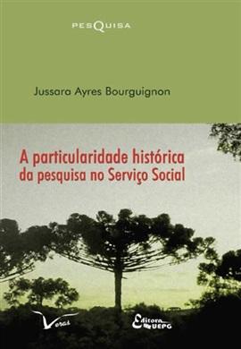 A particularidade histórica da pesquisa no serviço social