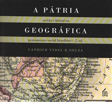 A pátria geográfica: sertão e litoral no pensamento social brasileiro