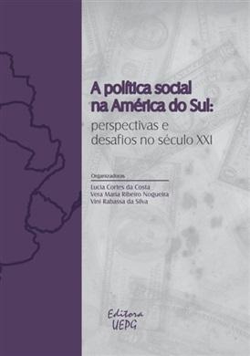 A POLÍTICA SOCIAL NA AMÉRICA DO SUL: perspectivas e desafios no século XXI