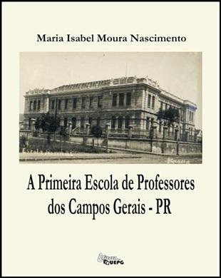 A PRIMEIRA ESCOLA DE PROFESSORES DOS CAMPOS GERAIS - PR