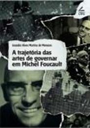 A trajetória das artes de governar em Michel Foucault.