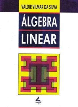 Álgebra linear (Coleção Didática, 14)