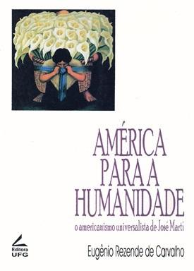 América para a humanidade: o americanismo universalista de José Martí