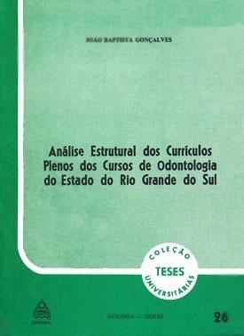 Análise estrutural dos currículos plenos dos cursos de odontologia do Estado do Rio Grande do Sul