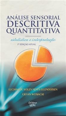 ANÁLISE SENSORIAL DESCRITIVA QUANTITATIVA: estatística e interpretação - 1ª edição atualizada