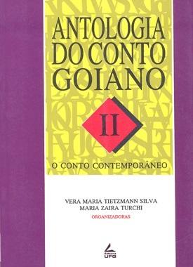 Antologia do conto goiano II: o conto contemporâneo
