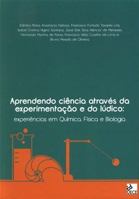 Aprendendo ciência  através da experimentação e do lúdico: experiências em química, física e biologia