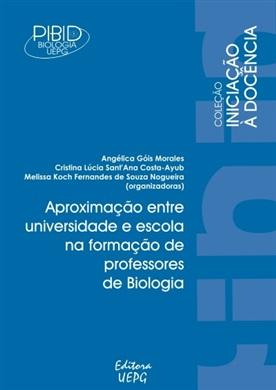APROXIMAÇÃO ENTRE UNIVERSIDADE E ESCOLA NA FORMAÇÃO DE PROFESSORES DE BIOLOGIA