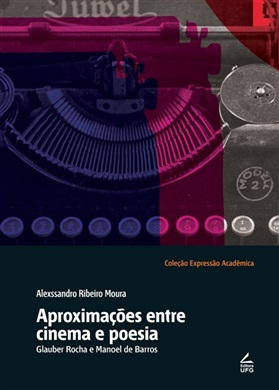 Aproximações entre cinema e poesia: Glauber Rocha e Manoel de Barros