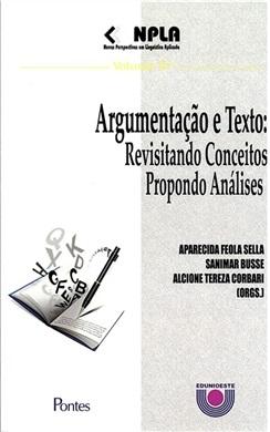 Argumentação e texto: revisitando conceitos, propondo análises