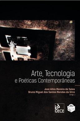 Arte, tecnologia e poéticas contemporâneas