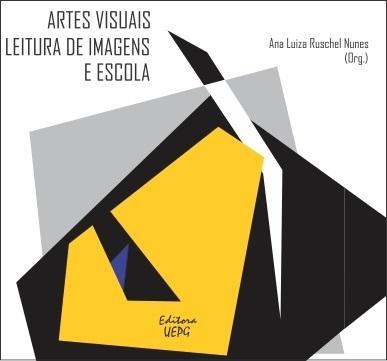 ARTES VISUAIS, LEITURA DE IMAGENS E ESCOLA