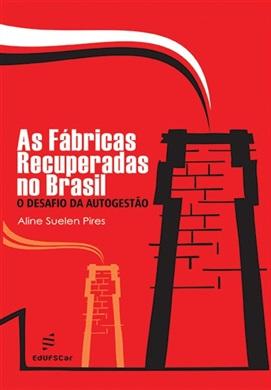 As fábricas recuperadas no Brasil: o desafio da autogestão