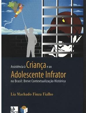 Assistência à criança e ao adolescente infrator no Brasil: breve contextualização histórica