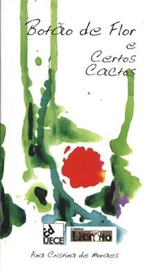 Botão de flor e certos cactos