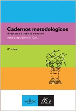 Cadernos metodológicos: diretrizes do trabalho científico