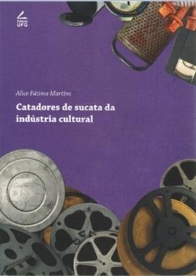 CATADORES DE SUCATA DA INDUSTRIA CULTURAL