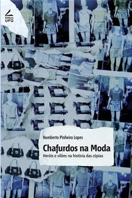 Chafurdos na Moda: heróis e vilões na história das cópias.