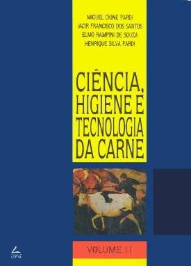 Ciência, higiene e tecnologia da carne - Volume 2: Tecnologia da carne e de subprodutos: processamento tecnológico
