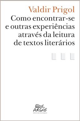 Como encontrar-se e outras experiências através da leitura de textos literários