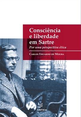 Consciência e liberdade em Sartre: por uma perspectiva ética