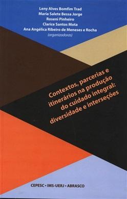 Contextos, parcerias e itinerários na produção do cuidado integral: diversidade e interseções