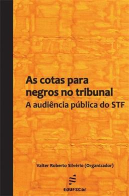 Cotas  para negros no tribunal: A audiência pública do STF