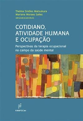 Cotidiano, atividade humana e ocupação: perspectivas da terapia ocupacional no campo da saúde mental