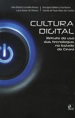 Cultura digital: retrato do uso das tecnologias no estado do Ceará