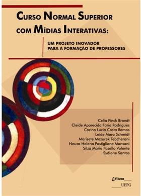 CURSO NORMAL SUPERIOR COM MÍDIAS INTERATIVAS: um projeto inovador para a formação de professores