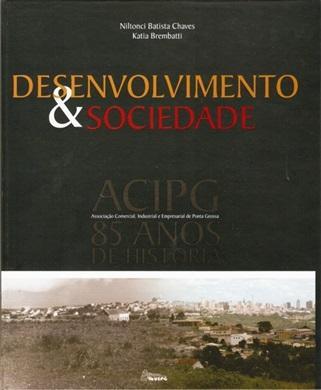 DESENVOLVIMENTO & SOCIEDADE: ACIPG 85 Anos de História