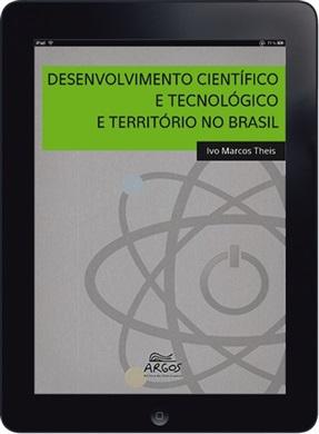 Desenvolvimento científico e tecnológico e território no Brasil