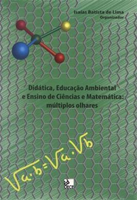 Didática, educação ambiental e ensino de ciências e matemática: múltiplos olhares