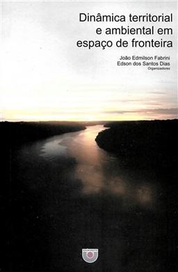 Dinâmica territorial e ambiental em espaço de fronteira
