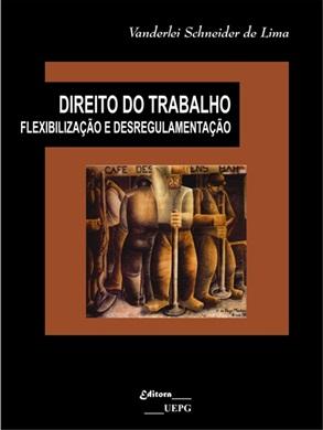 DIREITO DO TRABALHO: flexibilização e desregulamentação