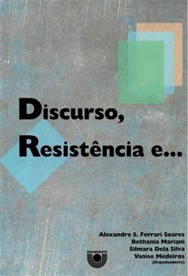 Discurso, Resistência e...