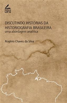 Discutindo histórias da historiografia brasileira: uma abordagem analítica