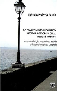 Do conhecimento geográfico medieval à geografia geral (1950) de Varenius: uma contribuição ao estudo da história e da epistemologia da Geografia