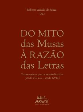 Do mito das musas à razão das letras: textos seminais para os estudos literários