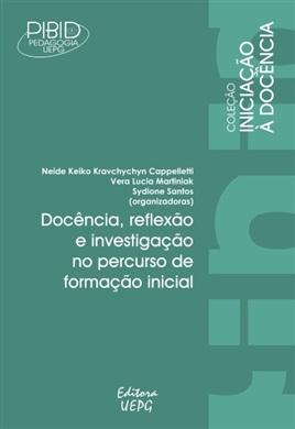 DOCÊNCIA, REFLEXÃO E INVESTIGAÇÃO NO PERCURSO DE FORMAÇÃO INICIAL