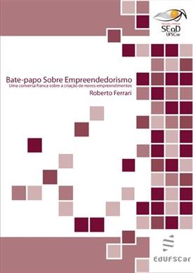 Audiolivro - Bate-papo sobre empreendedorismo: uma conversa franca sobre a criação de novos empreendimentos